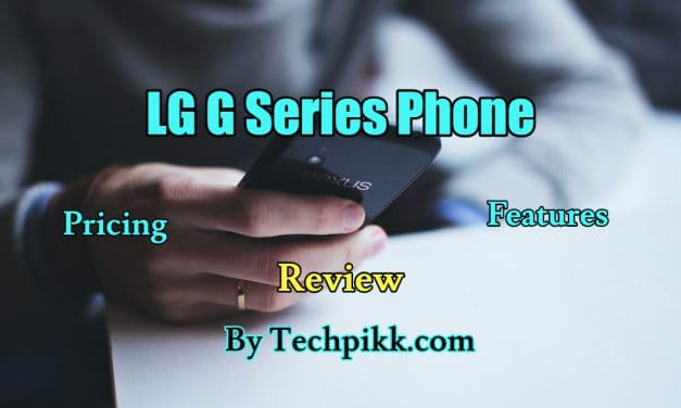 LG G6 Phone: Specification,features,release date and price