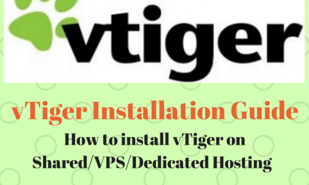 vTiger Installation Guide: How to install vTiger on shared/VPS/Dedicated Hosting