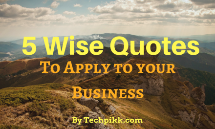 5 Wise Quotes You Can Apply to Your Business Strategy