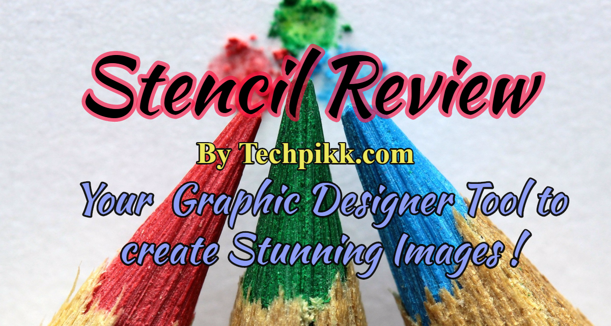 Stencil App Review: A Graphic Design Software to create Stunning Images!