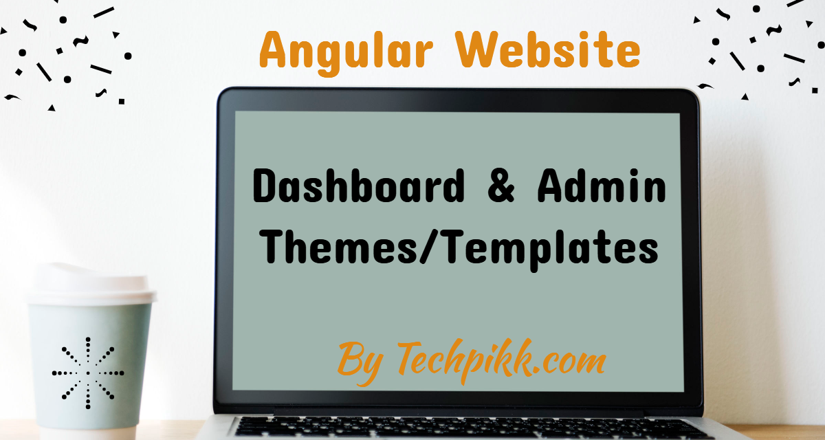 Angular 7, 6, 4 (Angular 2) Website, Dashboard, Admin Themes & Templates