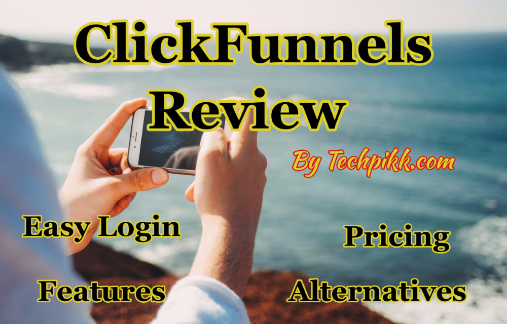 ClickFunnels Review : Easy Login,Pricing & Alternatives