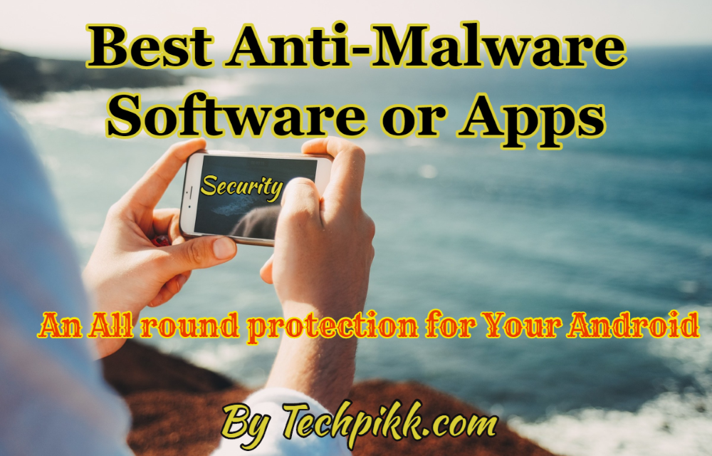 10 Best Anti-Malware Software/Apps for Android 2020