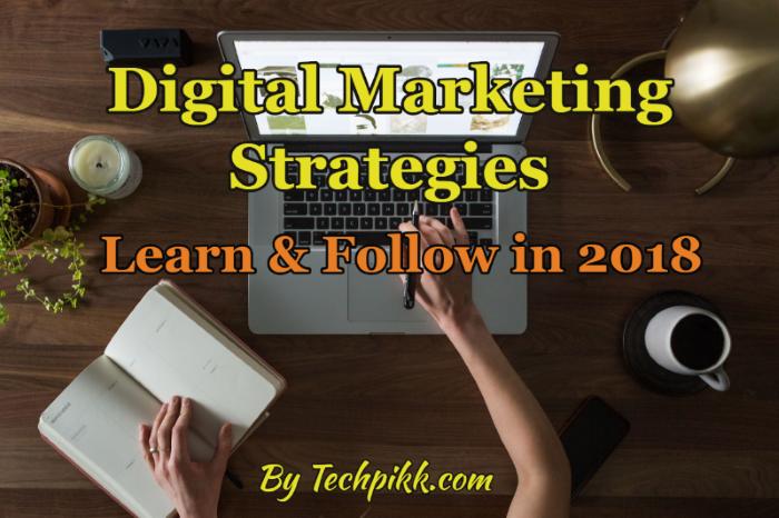 Digital Marketing Strategies to learn & follow in 2020