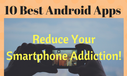 10 Best Android Apps to Beat Your Smartphone Addiction