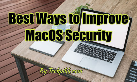 Best Ways to Improve MacOS Security