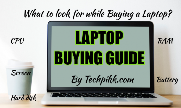 What to look for when buying a laptop? A Perfect Buying Guide