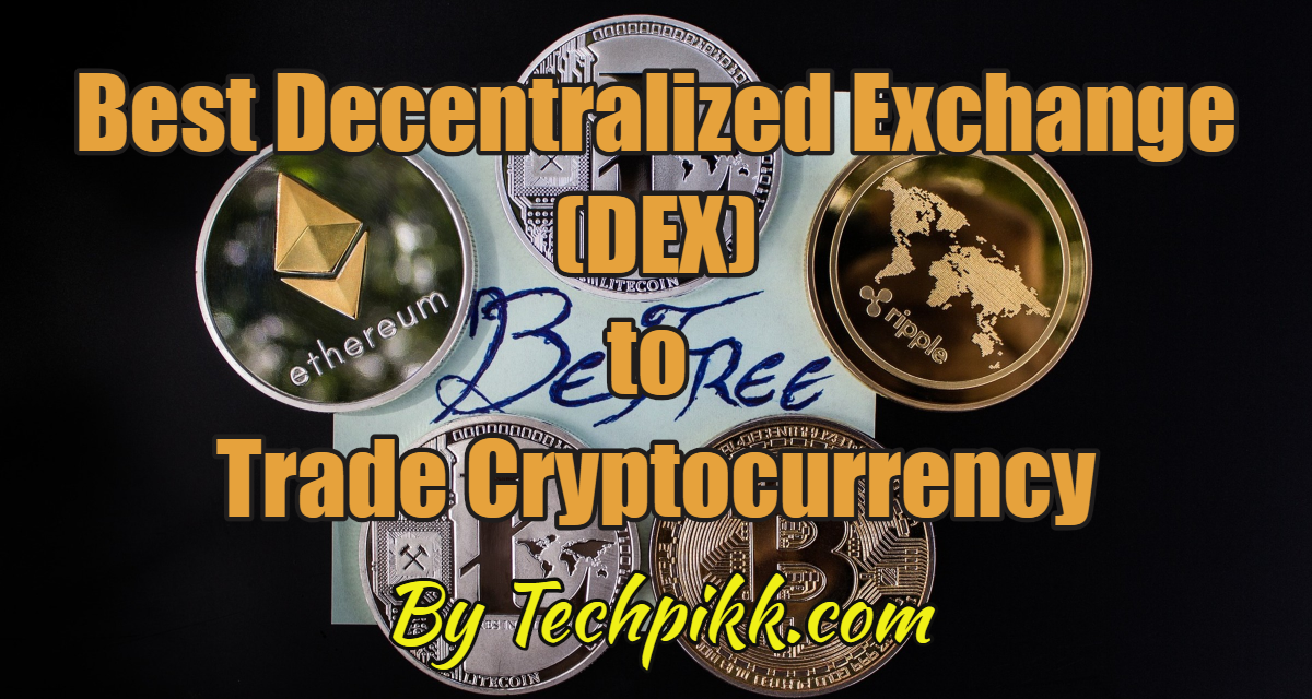 Best Decentralized Exchange(DEX) to trade Cryptocurrency