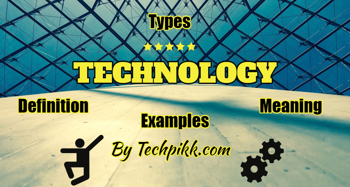 Types of Technology: Definition, Meaning & Examples