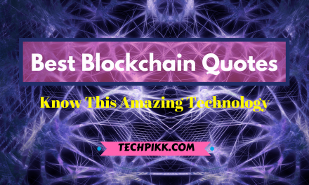 11 Best Blockchain Quotes: Know this Amazing Technology