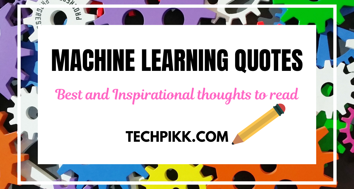Machine Learning Quotes: Best & Famous Quotations to Read