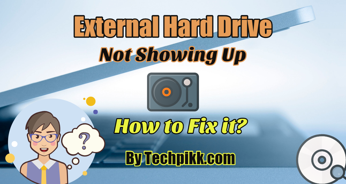 External Drive Not Showing Up Files: How to Fix it in Windows?