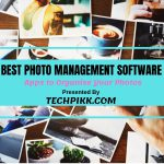Best Photo Management Software: Apps to Organize Your Photos