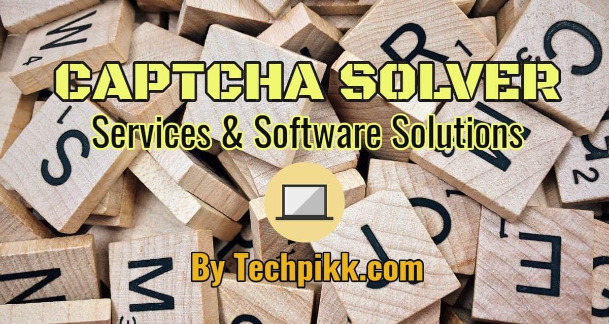 Captcha Solver: Best Service & Software Solutions Online