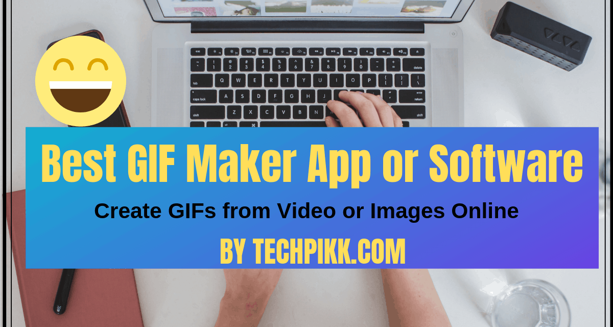Best GIF maker App or Software: Create GIFs from Video or Images online