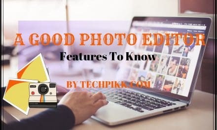 Top 10 Features of a Good Photo Editor: Best List to Know
