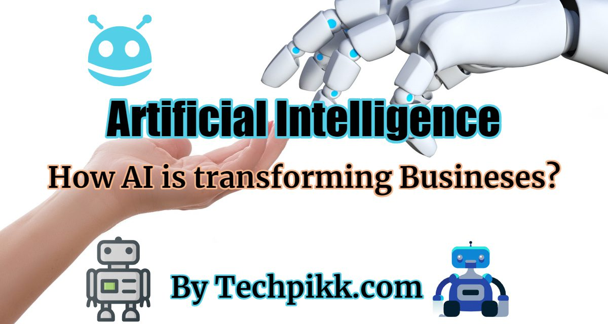 8 Ways Artificial Intelligence is Transforming Businesses: AI Impact