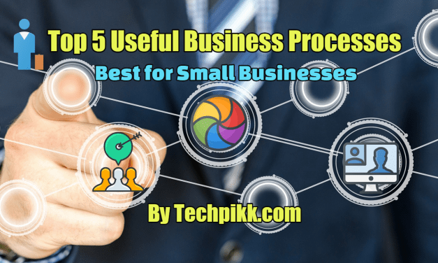Top 5 Useful Business Processes: Best for A Small Business