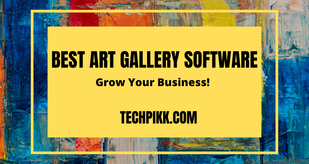 Best Art Gallery Software & Apps: Must Haves of Art Business