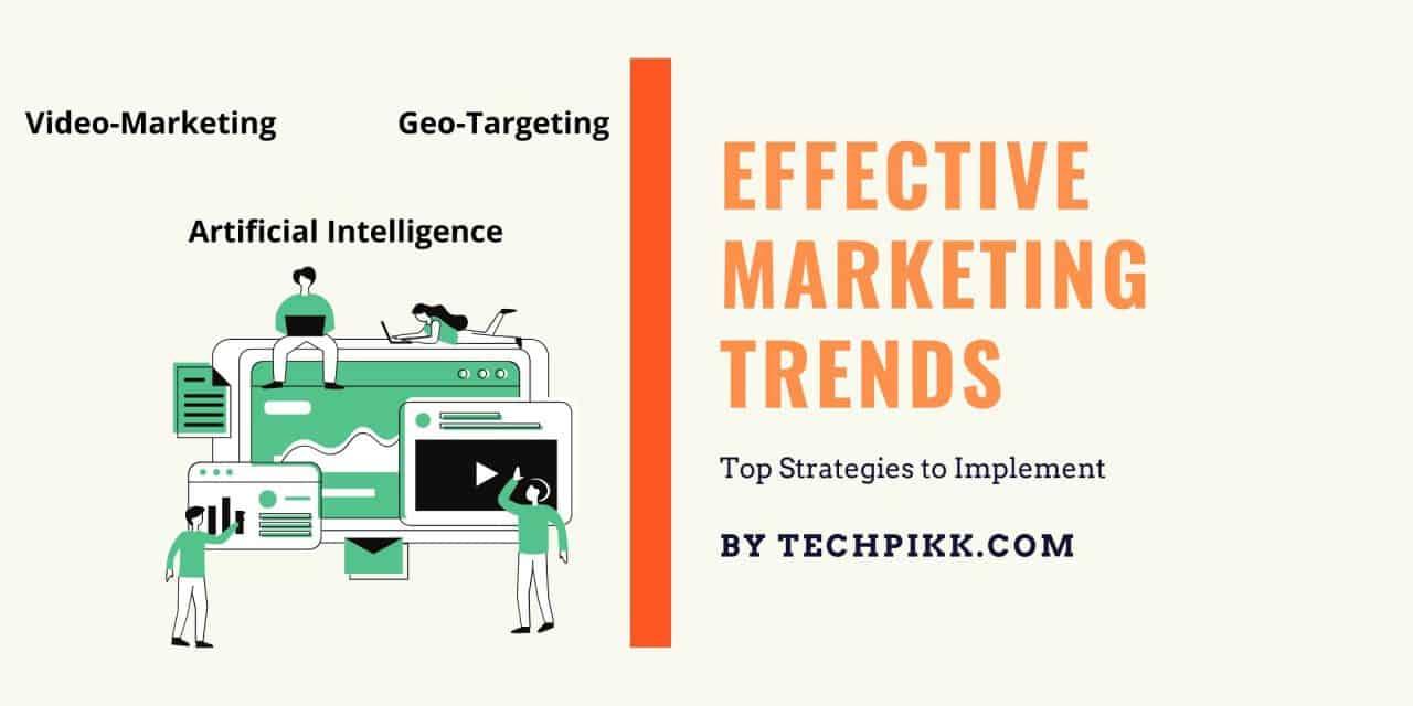 Effective Marketing Trends & Ideas 2021