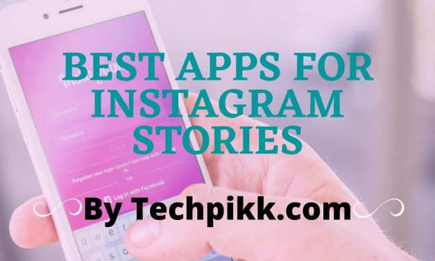 Best 10 Apps for Creating Instagram Stories in 2021